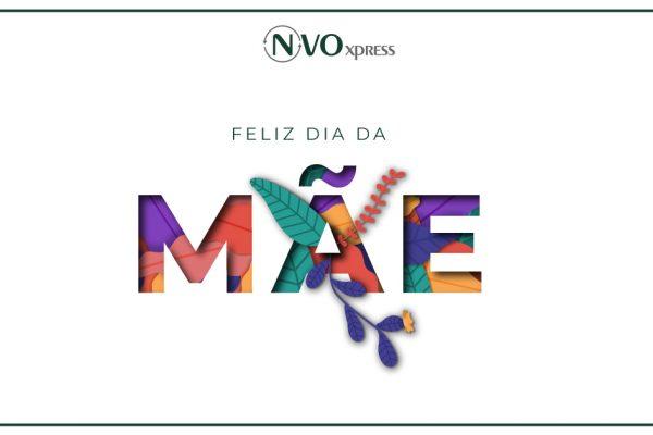 Feliz Dia da Mãe - NVOXpress